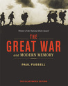 The Great War and Modern Memory: The Illustrated Edition