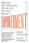 Empowerment: The Art of Creating Your Life as You Want It