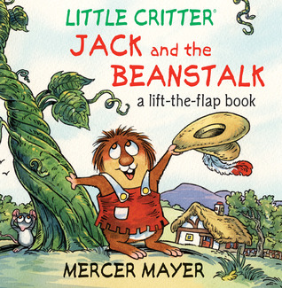 Little Critter; Jack and the Beanstalk by Mercer Mayer