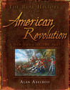 The Real History of the American Revolution: A New Look at the Past