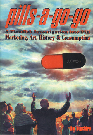 Pills-A-Go-Go by Jim Hogshire