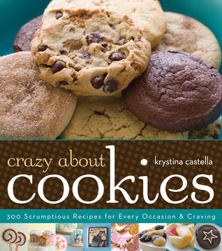 Crazy About Cookies by Krystina Castella