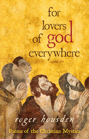 For Lovers of God Everywhere by Roger Housden