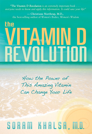 The Vitamin D Revolution by Soram Khalsa
