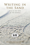 Writing In The Sand: Jesus, Spirituality, and the Soul of the Gospels