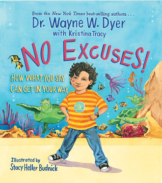 No Excuses! by Wayne W. Dyer