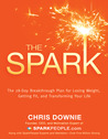 The Spark: The 28-Day Breakthrough Plan for Losing Weight, Getting Fit, and Transforming Your Life