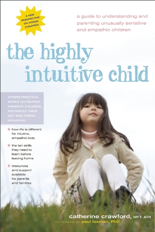 The Highly Intuitive Child by Catherine Crawford