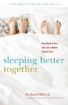 Sleeping Better Together: How the Latest Research Will Help You and a Loved One Get a Better Night�s Rest