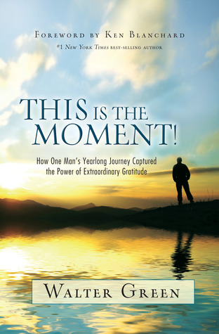This Is the Moment! by Walter Green