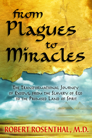 From Plagues to Miracles by Robert S. Rosenthal