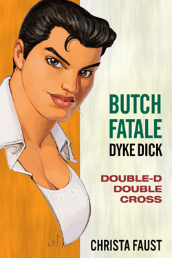Butch Fatale, Dyke Dick - Double D Double Cross