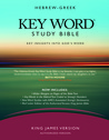 Hebrew–Greek Key Word Study Bible: Unlocking the Riches of God's Word –King James Version