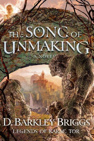 The Song of Unmaking (Legends of Karac Tor, #3)