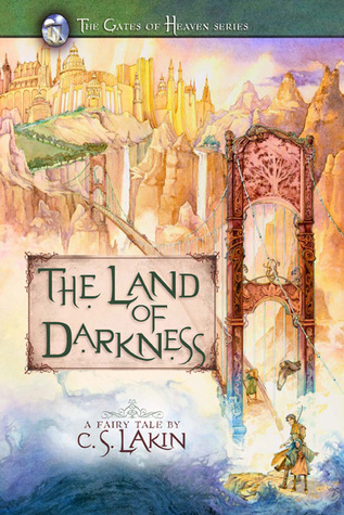 The Land of Darkness by C.S. Lakin