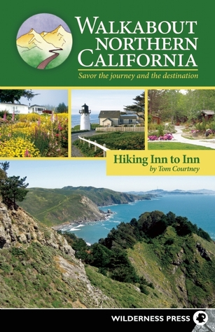 Walkabout Northern California by Tom Courtney