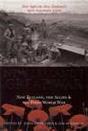 New Zealands Great War: New Zealand, the Allies and the First World War