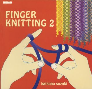 Finger Knitting 2 by Suzuki Katsino
