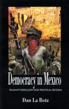 Democracy in Mexico: Peasant Rebellion and Political Reform