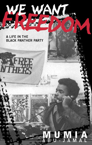 We Want Freedom by Mumia Abu-Jamal