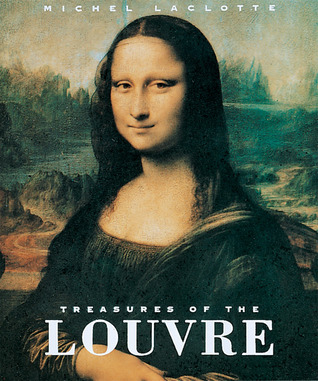 Treasures of the Louvre by Michel Laclotte