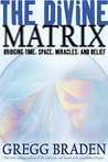 The Divine Matrix by Gregg Braden