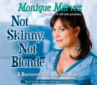 Not Skinny, Not Blonde: A Heartwrenching, Hilarious Memoir