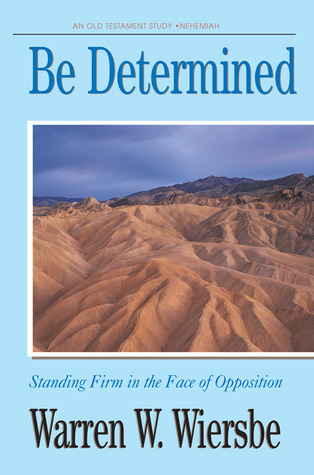 Be Determined (Nehemiah) by Warren W. Wiersbe