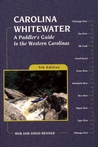 Carolina Whitewater: A Paddler's Guide to the Western Carolinas