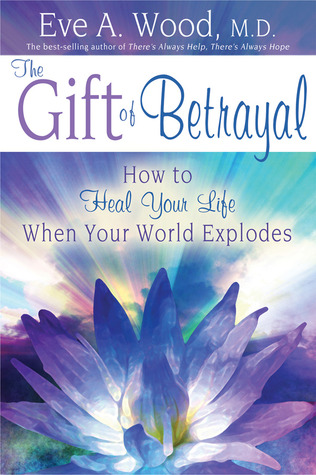 The Gift of Betrayal by Eve A. Wood