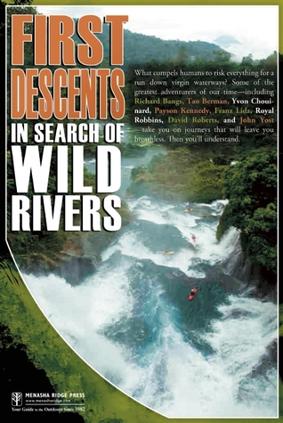First Descents: In Search of Wild Rivers