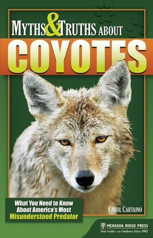 Myths and Truths About Coyotes by Carol Cartaino