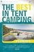 The Best in Tent Camping: Florida: A Guide for Car Campers Who Hate RVs, Concrete Slabs, and Loud Portable Stereos