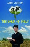 The Lords of Folly: A Novel