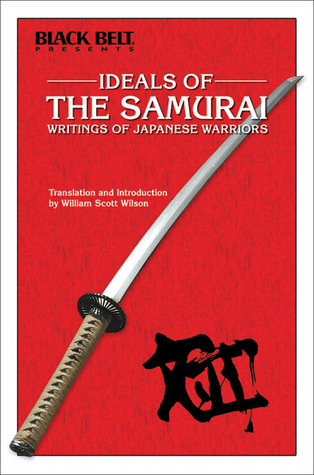 Ideals of the Samurai by William Scott Wilson