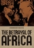 The Betrayal of Africa by Gerald Caplan