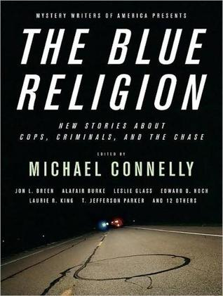 Mystery Writers of America Presents The Blue Religion: New Stories about Cops, Criminals, and the Chase (MP3)