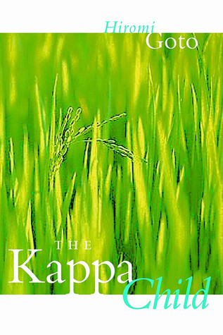 The Kappa Child by Hiromi Goto