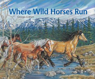 Where Wild Horses Run by Georgia Graham