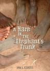 A Hare in the Elephant's Trunk