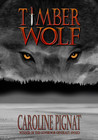 Timber Wolf by Caroline Pignat