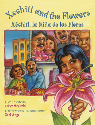Xochitl and the Flowers/Xochitl, la nina de las flores by Jorge Argueta