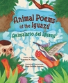Animal Poems of the Iguazu/Animalario del Iguazu