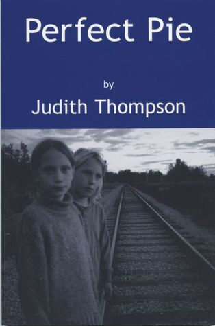 Perfect Pie by Judith Thompson