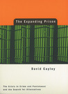 Expanding Prison: The Crisis in Crime and Punishment and the Search for Alternatives