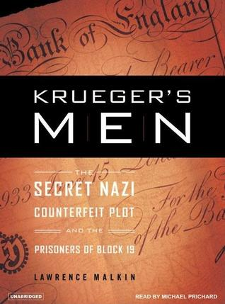 Krueger's Men: The Secret Nazi Counterfeit Plot and the Prisoners of Block 19