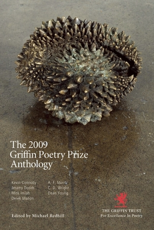 The Griffin Poetry Prize Anthology 2009: A Selection of the Shortlist Michael Redhill