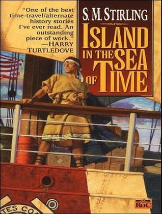 Island in the Sea of Time by S.M. Stirling