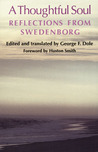 A THOUGHTFUL SOUL: REFLECTIONS FROM SWEDENBORG