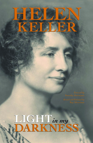 Light in my Darkness by Helen Keller